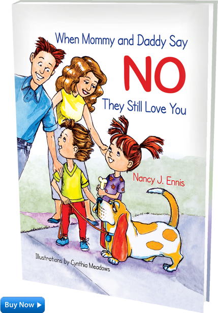 Buy the book When Mommy and Daddy Say No They Still Love You by Nancy J. Ennis